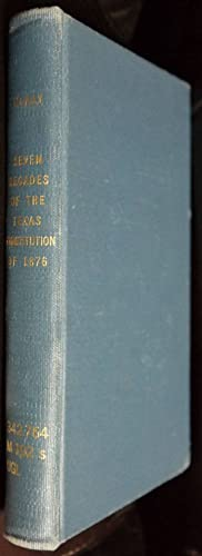 Seven Decades of the Texas Constitution of: Seth Shepard McKay