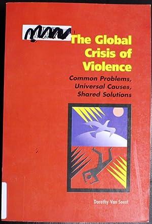 Global Crisis of Violence: Common Problems, Universal: Dorothy Van Soest