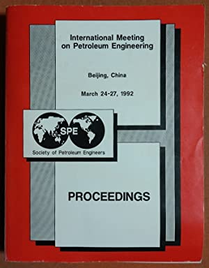 Proceedings: International Meeting on Petroleum Engineering : March 24-27, 1992, Beijing, China