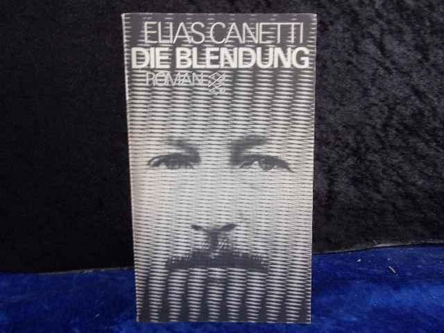 Die Blendung.: Elias Canetti