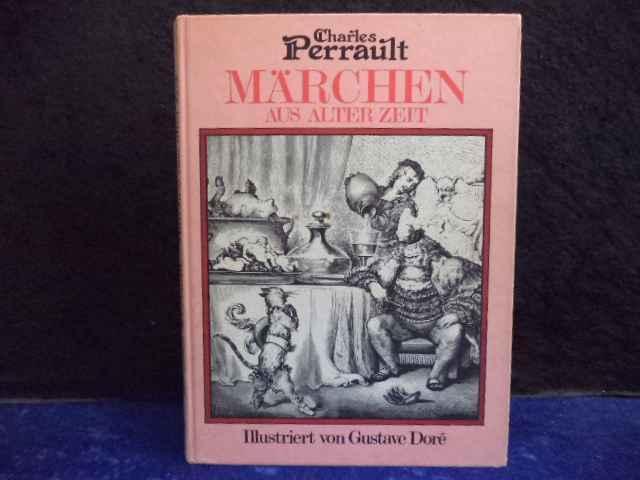 Märchen aus alter Zeit.: Perrault, Charles, Doré,
