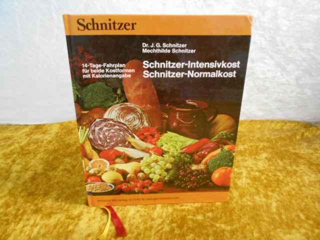 Schnitzer-Intensivkost Schnitzer-Normalkost: 14-Tage-Fahrplan für beide Kostformen mit Kalorienangabe. - Schnitzer, J.G. Dr.; Schnitzer, Mechthilde