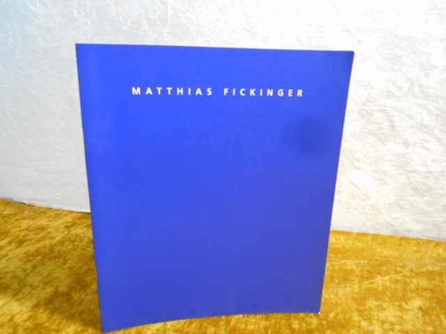 Matthias Fickinger : 1. Preis Saar-Ferngas-Förderpreis Junge Kunst 98. - Fickinger, Matthias ; Uthemann, Ernest W.