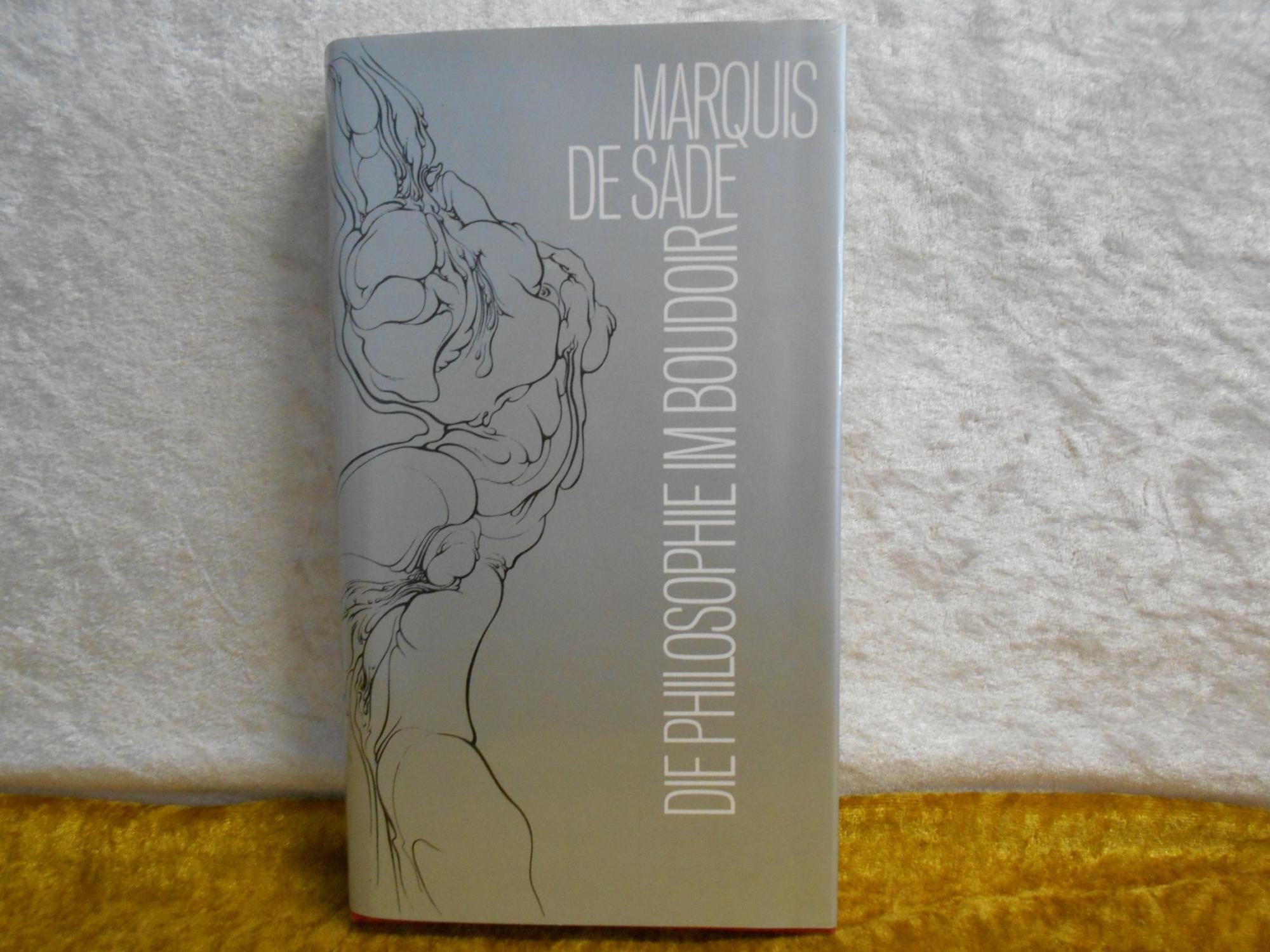 Die Philosophie im Boudoir. Deutsch von Rolf: Marquis de Sade