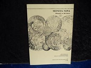 Moneta Nova - Silbergeld vor 400 Jahren: Terra INcognita -