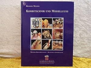 Kombitechnik und Modellguss: Ein Leitfaden: Moderne Konstruktion,: Wulfes, Henning