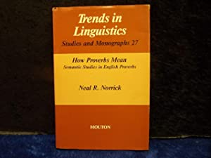 How Proverbs Mean: Semantic Studies in English: Norrick, Neal R.