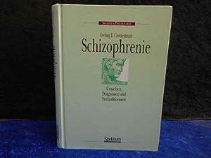 Schizophrenie: Ursachen, Diagnosen und Verlaufsformen.: Gottesmann, Irving I