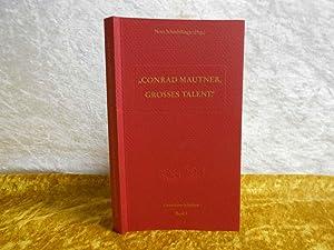 Conrad Mautner - Grosses Talent: Ein Wiener: Wolsey-Mautner, Anna; Haid,