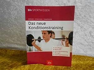 Das neue Konditionstraining: Grundlagen, Methoden, Leistungssteuerung, Übungen,: Grosser, Manfred; Starischka,