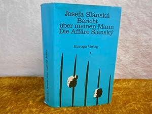 Bericht über meinen Mann. Die Affäre Slánský.: Slánská, Josefa