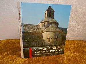 Reisewege durch die romanische Provence.: Guy Barruol; Jean-Maurice