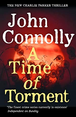 A Time of Torment *SIGNED AND PERSONALISED 1ST EDITION*: Connolly, John