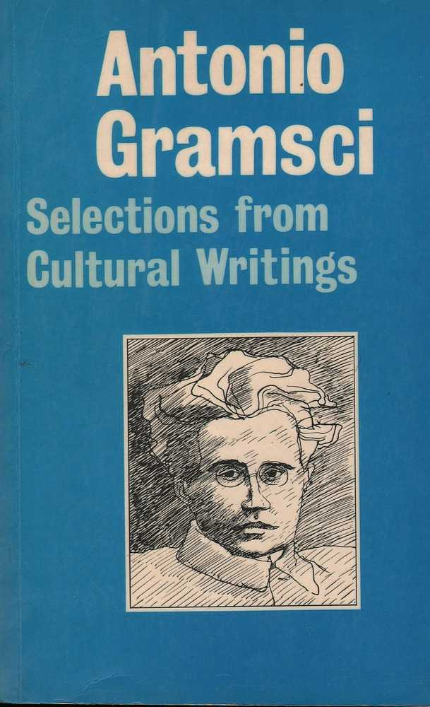Image result for Antonio Gramsci, Selections from Cultural Writings (ed. with Geoffrey Nowell-Smith). Cambridge, MA: Harvard University Press. 1985.
