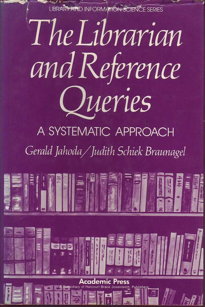 The librarian and reference queries a systematic approach by jahoda the librarian and reference queries a systematic approach jahoda schiek braunagel gerald ccuart Images