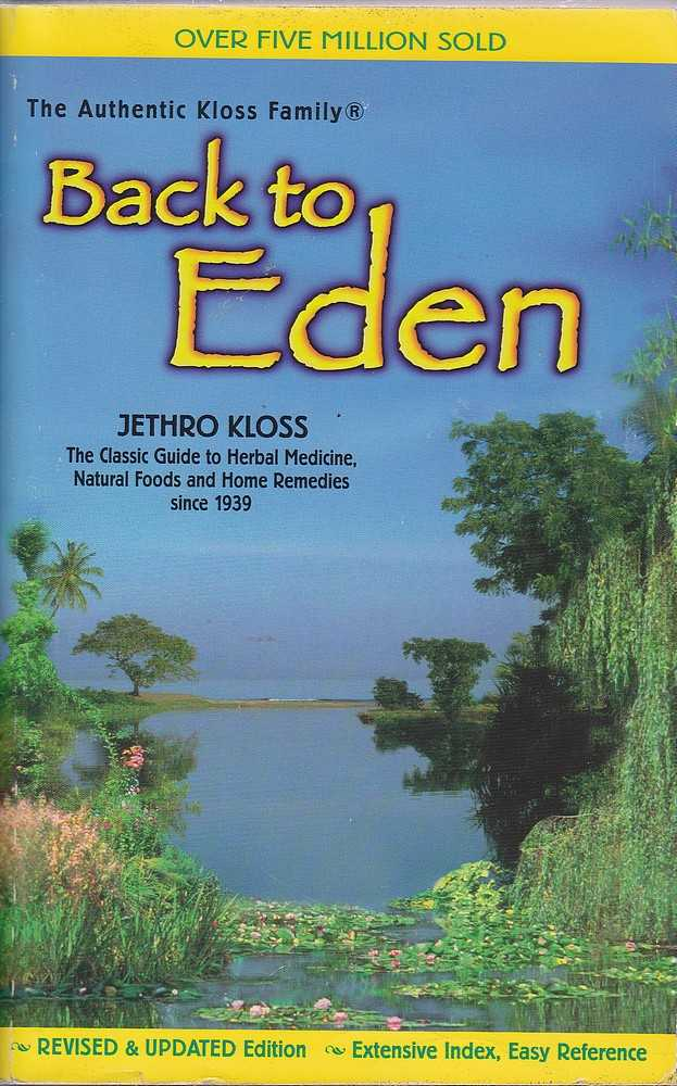 Back to Eden 2002 ed : The Classic Guide to