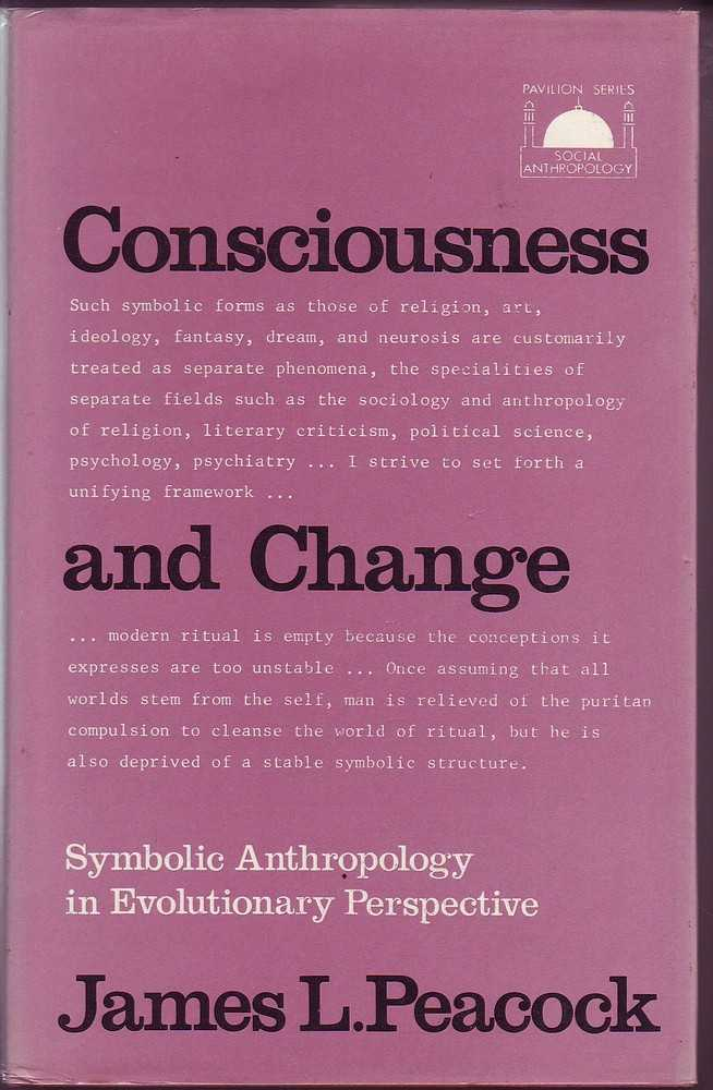 Consciousness And Change Symbolic Anthropology In Evolutionary