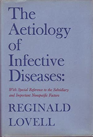 The Aetiology of Infective Diseases: With Special Reference to the Subsidiary and Important ...