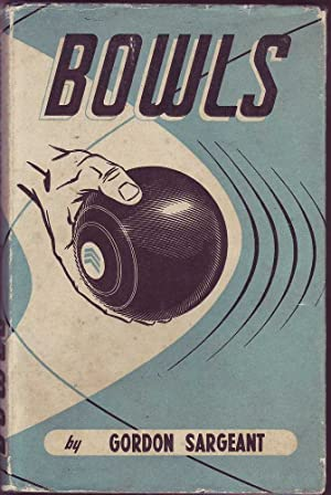 Bowls: Sargeant, Gordon
