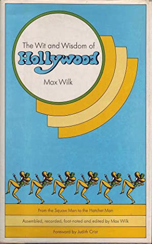 The Wit and Wisdom of Hollywood: From the Squaw Man to the Hatchet Man: Wilk, Max