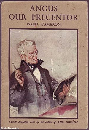 Angus Our Precentor (2nd Ed): Cameron, Isabel