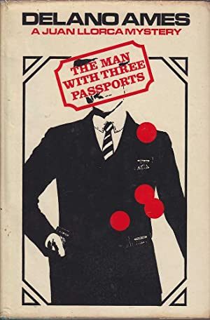 The Man With Three Passports: A Juan Llorca Mystery: Ames, Delano