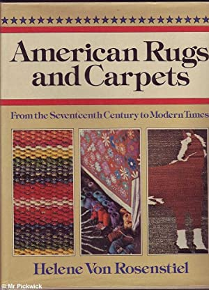 American Rugs and Carpets: From the Seventeenth Century to Modern Times: Von Rosenstiel, Helene