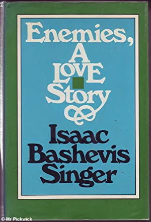 Enemies: A Love Story: Singer, Isaac Bashevis