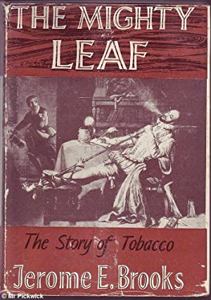 The Mighty Leaf: The Story of Tobacco: Brooks, Jerome E.