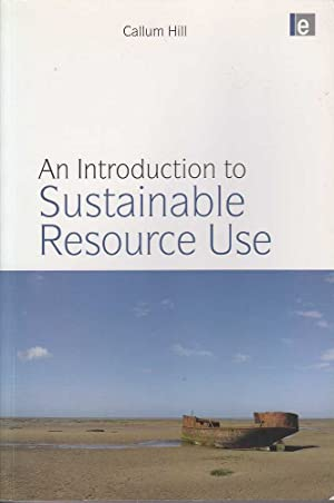 An Introduction to Sustainable Resource Use: Hill, Callum