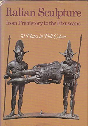 Italian Sculpture: From Prehistory to the Etruscans: Carra, Massimo