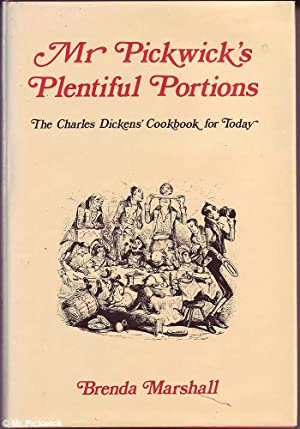 Mr Pickwick's Plentiful Portions: The Charles Dickens' Cookbook for Today
