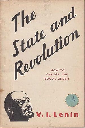 The State and Revolution: How to Change: Lenin, V.I.