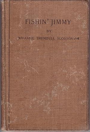Fishin' Jimmy: Slosson, Annie Trumbull