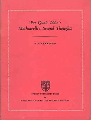 Per Quale Iddio: Machiavelli's Second Thoughts: Crawford, R.M.