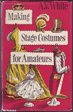 Making Stage Costumes for Amateurs: White, A.V.