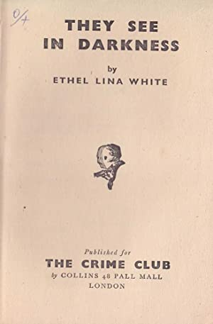They See in Darkness: White, Ethel Lina