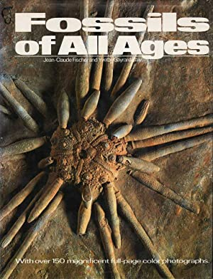 Fossils of All Ages: Fischer & Gayrard-Valy, Jean-Claude / Yvette