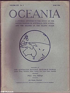 Oceania Volume XVI. No.4 1946: Study of the Native Peoples of Australia, New Guinea And Islands of ...