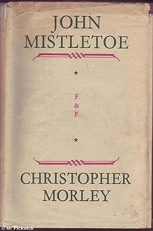 John Mistletoe: Morley, Christopher