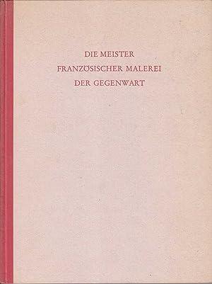 Die Meister Franzosischer Malerei der Gegenwart: Jardot & Martin, Maurice / Kurt
