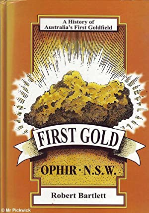 First Gold: Ophir N.S.W.: Bartlett, Robert