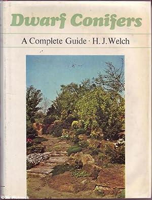 Dwarf Conifers: A Complete Guide: Welch, H.J.