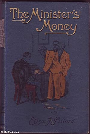 The Ministers Money: Pollard, Eliza J.