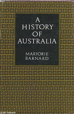A History of Australia: Barnard, Marjorie