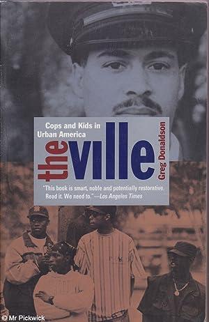 The Ville: Cops and Kids in Urban: Donaldson, Gordon