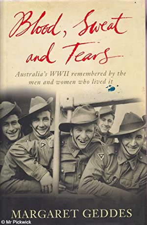 Blood, sweat and tears (Hard + DJ): Australia's WWII remembered by the men and women who lived...