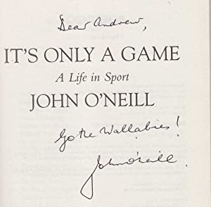 It's Only a Game: A Life in Sport [Signed]: O'Neill, John