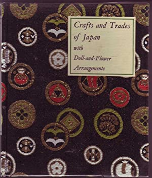 Crafts and Trades of Japan with Doll-and-Flower Arrangements: Chandler, Billie T.