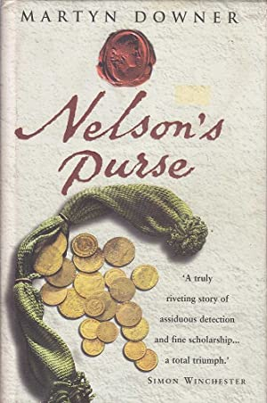 Nelson's purse: An extraordinary historical detective story shedding new light on the life of ...